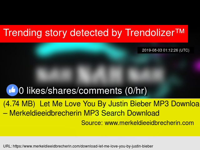 4 74 MB) Let Me Love You By Justin Bieber MP3 Download –