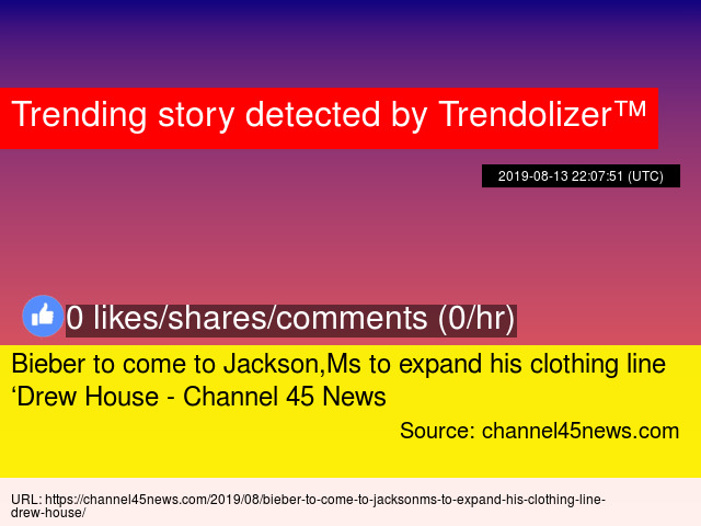 Bieber to come to Jackson,Ms to expand his clothing line