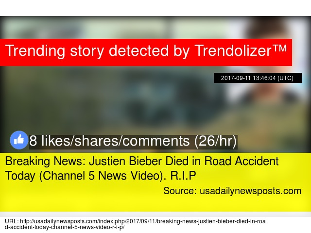 Breaking News: Justien Bieber Died in Road Accident Today (Channel 5